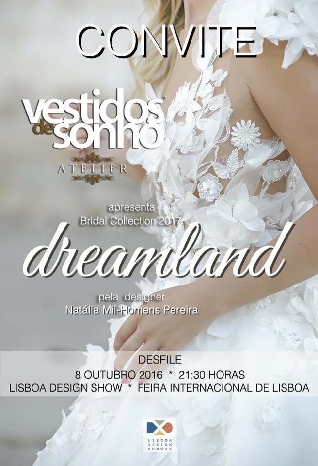 Colecção: Dreamland Bridal Collection 2017 | Designer: Natália Mil-Homens Pereira | Local: Lisboa Design Show - Feira Internacional de Lisboa